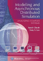 Modeling and Asynchronous Distributed Simulation Analyzing Complex Systems : Analyzing Complex Systems - Sumit Ghosh