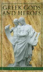 Greek Gods and Heroes - Robert Graves