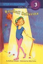 Baseball Ballerina - Kathryn Cristaldi
