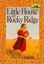 Little House on Rocky Ridge : Little House (Original Series Prebound) - Roger Lea MacBride
