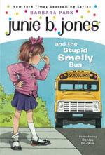Junie B. Jones and the Stupid Smelly Bus : Junie B. Jones - Barbara Park