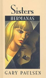 Sisters/Hermanas : A Summer Remembered - Gary Paulsen