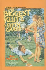 The Biggest Klutz in Fifth Grade - Bill Wallace