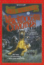 Watchdog and the Coyotes - Bill Wallace
