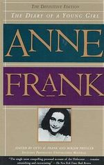 Diary of a Young Girl : The Definitive Edition - Anne Frank