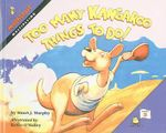 Too Many Kangaroo Things to Do! : Mathstart: Level 3 (Prebound) - Stuart J Murphy