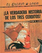 The True Story of the Three Little Pigs/Verdadera Historia de Los Tres Cerditos - S Lobo