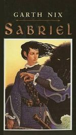 Sabriel : Abhorsen Trilogy : Book 1 - Garth Nix