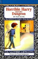 Horrible Harry and the Dungeon : Horrible Harry - Suzy Kline