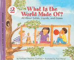 What Is the World Made Of? : All about Solids, Liquids, and Gases - Kathleen Weidner Zoehfeld
