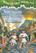 Vacation under the Volcano : Magic Tree House Series : Book 13 - Mary Pope Osborne