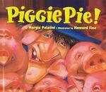 Piggie Pie! - Margie Palatini