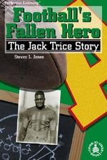 Football's Fallen Hero : The Jack Trice Story - Steven L Jones