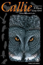 Callie : A Great Gray Owl - Bonnie Highsmith Taylor