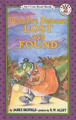 Detective Dinosaur Lost and Found : Elf Self Help - James Skofield