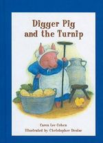 Digger Pig and the Turnip : Green Light Readers: Level 2 (Pb) - Caron Lee Cohen