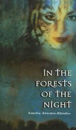 In the Forests of the Night - Amelia Atwater-Rhodes