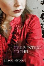 Reinventing Rachel : A Novel - Alison Strobel