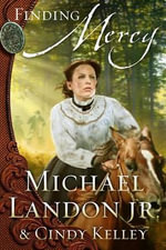 Finding Mercy : Mercy Medallion Trilogy - Michael Landon, Jr.