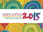 God's Little Instruction Book for the Class of 2015 : God's Little Instruction Books