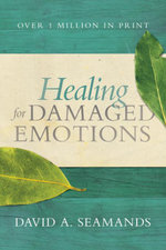 Healing for Damaged Emotions - David A. Seamands