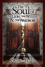 The Soul of the Lion Witch, and the Wardrobe - Gene Veith