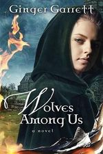 Wolves Among Us - Ginger Garrett
