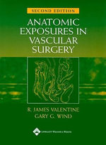 Anatomic Exposures in Vascular Surgery - Gary G. Wind