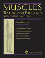 Muscles: Testing and Function, with Posture and Pain - Florence Peterson Kendall