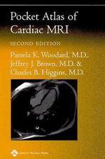 Pocket Atlas of Cardiac MRI : Radiology Pocket Atlas Series - Pamela K Woodard