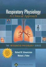 Respiratory Physiology : A Clinical Approach - Richard M. Schwartzstein