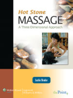 Hot Stone Massage : a Three Dimensional Approach - Leslie Bruder