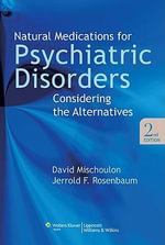 Natural Medications for Psychiatric Disorders : Considering the Alternatives