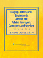 Language Intervention Strategies in Aphasia and Related Neurogenic Communication Disorders : 5th Edition