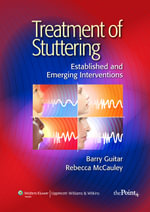 Treatment of Stuttering : Established and Emerging Interventions : 1st Edition - Barry Guitar