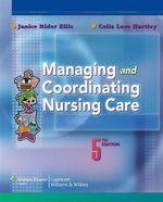 Managing and Coordinating Nursing Care - Janice Rider Ellis