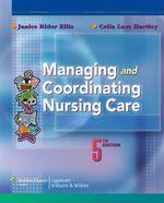 Managing and Coordinating Nursing Care - Janice Rider Ellis