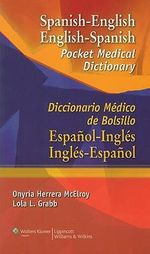 Spanish-English English-Spanish Pocket Medical Dictionary : Diccionario Medico De Bolsillo Espanol-Ingles Ingles-Espanol - Onyria Herrera McElroy