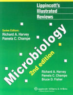 Microbiology : Lippincott's Illustrated Reviews Series - Pamela C. Champe