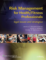 Risk Management for Health/fitness Professionals : Legal Issues and Strategies - JoAnn M. Eickhoff-Shemek