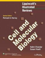 Lippincott's Illustrated Reviews: Cell and Molecular Biology, North American Edition :  Cell and Molecular Biology, North American Edition - Nalini Chandar