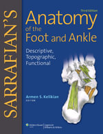 Sarrafian's Anatomy of the Foot and Ankle : Descriptive, Topographic, Functional