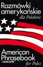 Rozmowki Amerykanskie Dla Polakow : American Phrasebook for Poles - Jacek Galazka