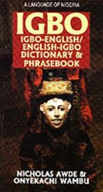 Igbo-English, English-Igbo Dictionary and Phrasebook - Nicholas Awde
