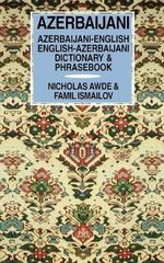 Azerbaijani-English, English-Azerbaijani Dictionary and Phrasebook : Spoken in Azerbaijan and Iran - Nicholas Awde