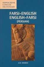 Farsi-English/English-Farsi (Persian) Concise Dictionary - A.M. Miandji