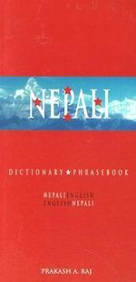 Nepali-English/English-Nepali Dictionary and Phrasebook - Prakash A. Raj