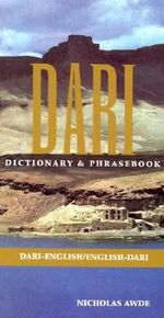 Dari-English / English-Dari Dictionary and Phrasebook : Dari-English, English Dari Dictionary and Phrasebook - Nicholas Awde