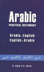Arabic Practical Dictionary : Arabic-English/English-Arabic - Nicholas Awde