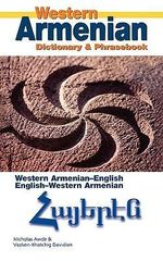 Western Armenian Dictionary and Phrasebook : Western Armenian-English/English-Western Armenian - Nicholas Awde